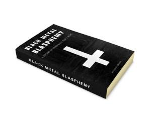 Black Metal Blasphemy: A History Of Third Wave Black Metal