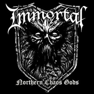 """Northern Chaos Gods"" by Immortal."