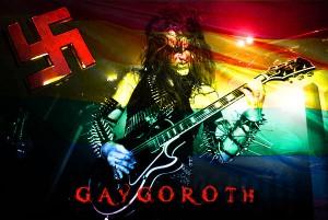 Gaygoroth = Fake Metal.