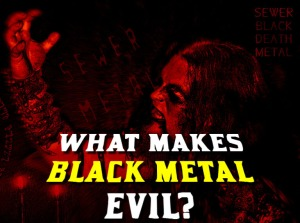 True Black Metal Evil.